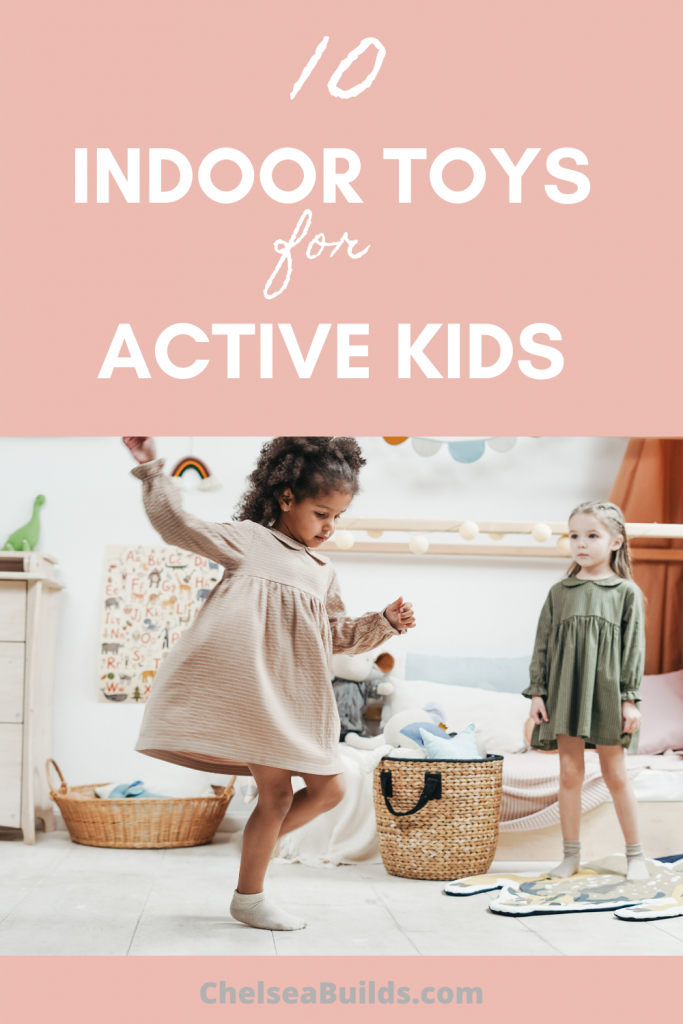 10 Indoor Toys for Active Kids